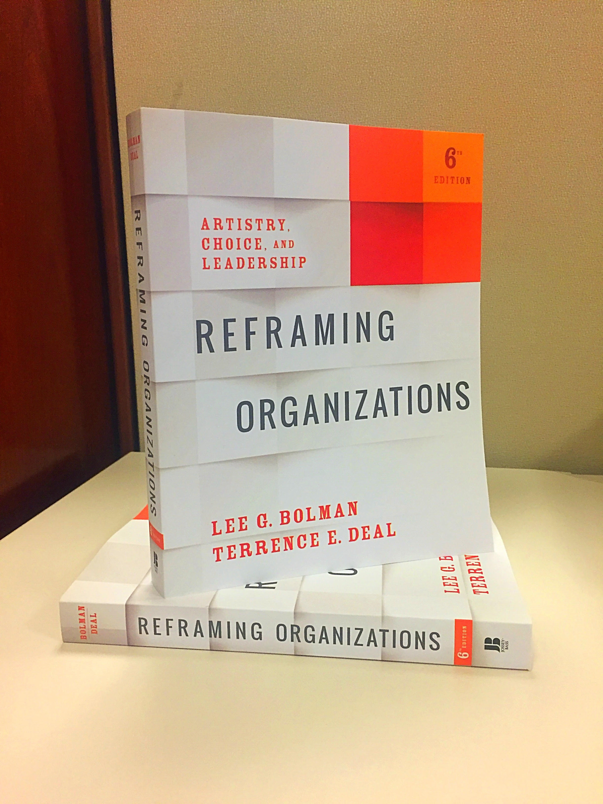 Reframing Organizations 6th edition